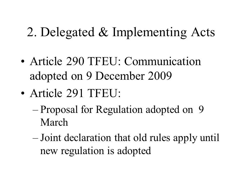 2. Delegated & Implementing Acts