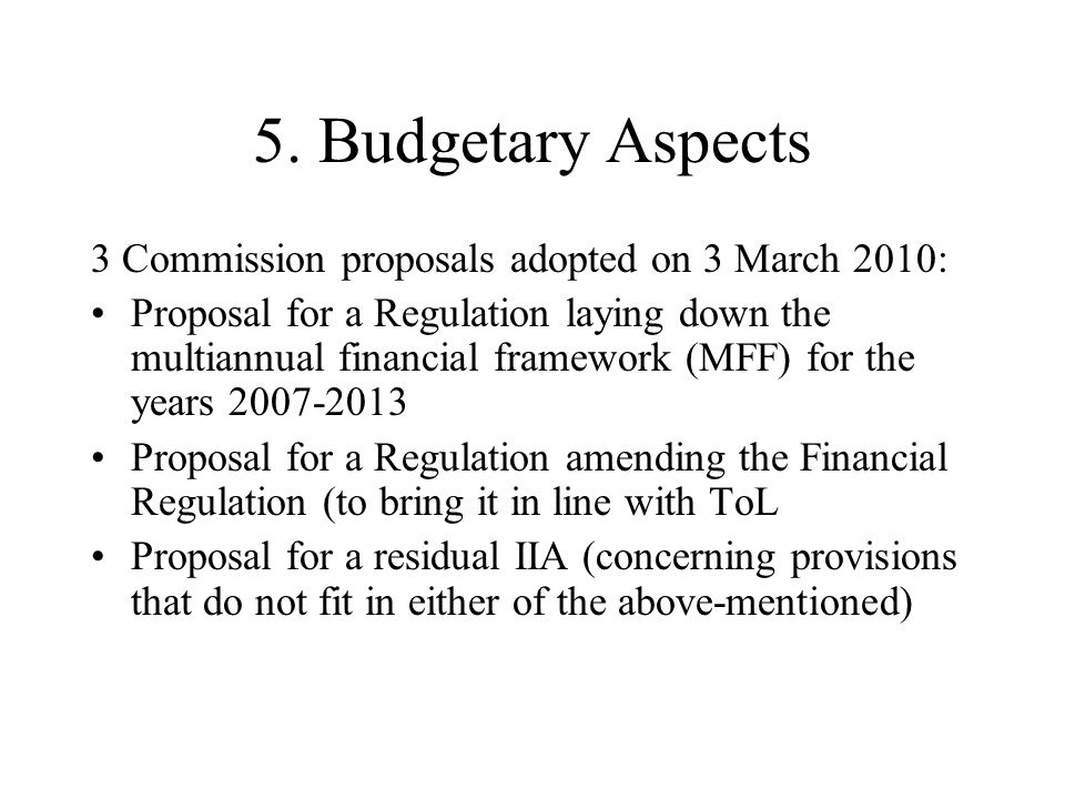 5. Budgetary Aspects 3 Commission proposals adopted on 3 March 2010: