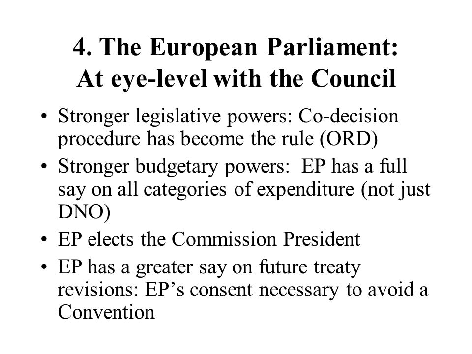 4. The European Parliament: At eye-level with the Council