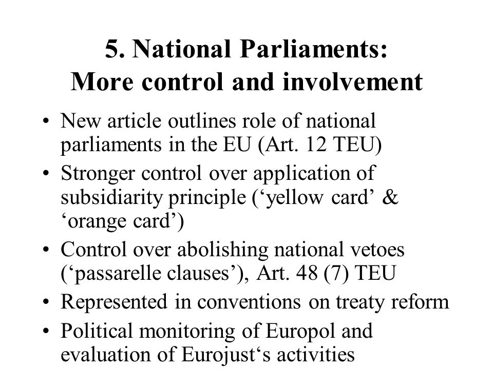5. National Parliaments: More control and involvement