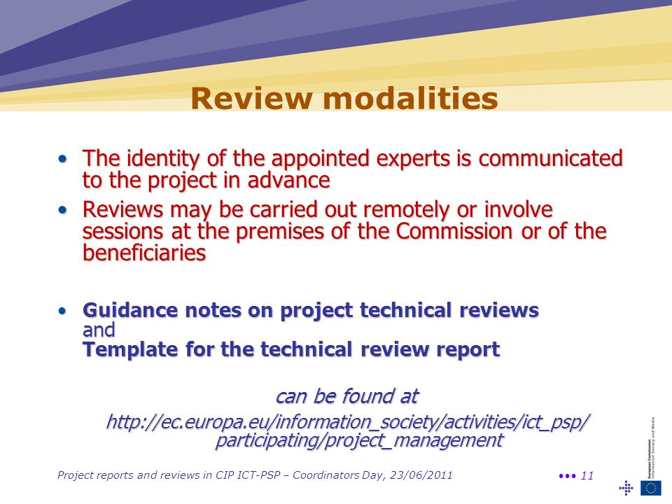 Review modalities The identity of the appointed experts is communicated to the project in advance.
