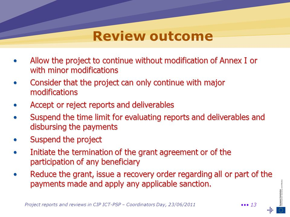 Review outcome Allow the project to continue without modification of Annex I or with minor modifications.