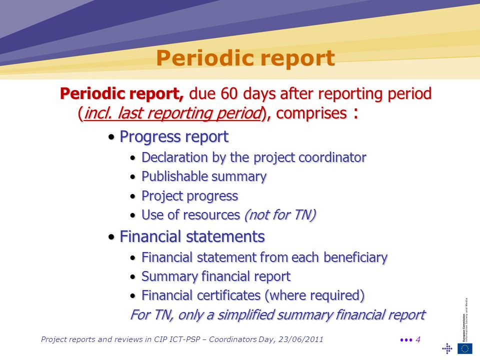 Periodic report Periodic report, due 60 days after reporting period (incl. last reporting period), comprises :
