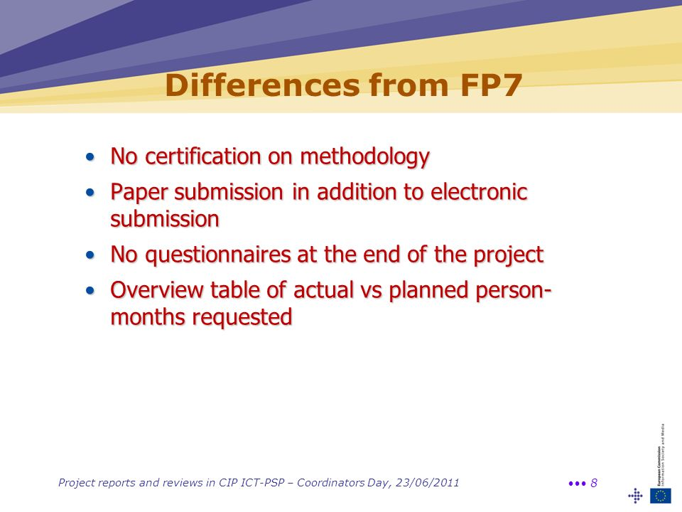 Differences from FP7 No certification on methodology