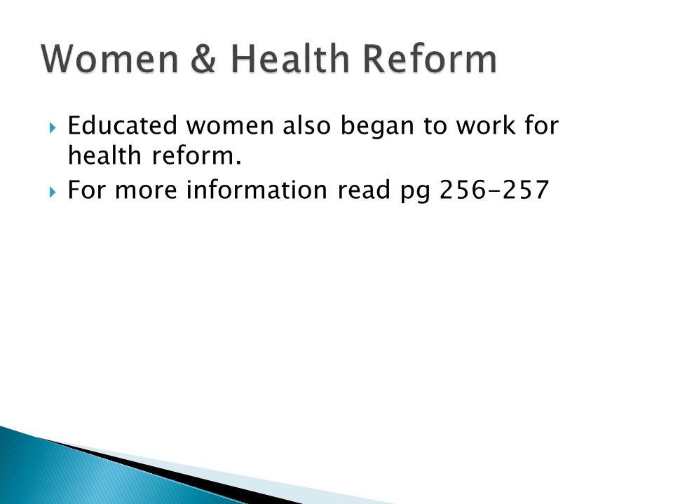 Women & Health Reform Educated women also began to work for health reform.