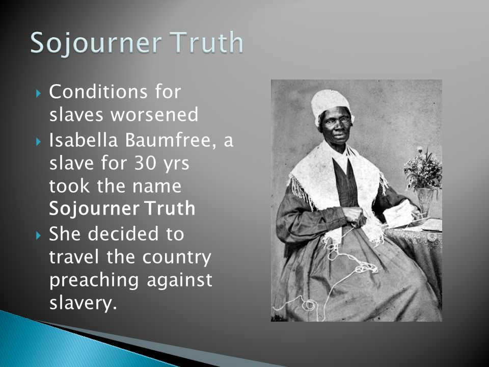 Sojourner Truth Conditions for slaves worsened