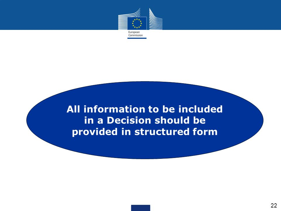 All information to be included in a Decision should be provided in structured form