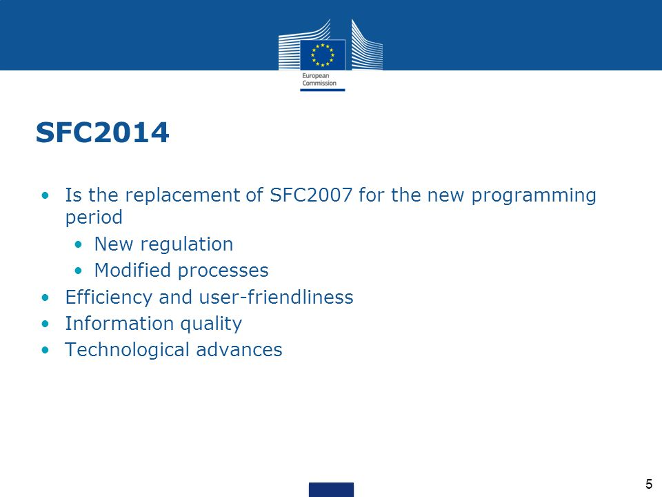 SFC2014 Is the replacement of SFC2007 for the new programming period