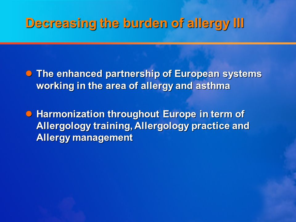 Decreasing the burden of allergy III