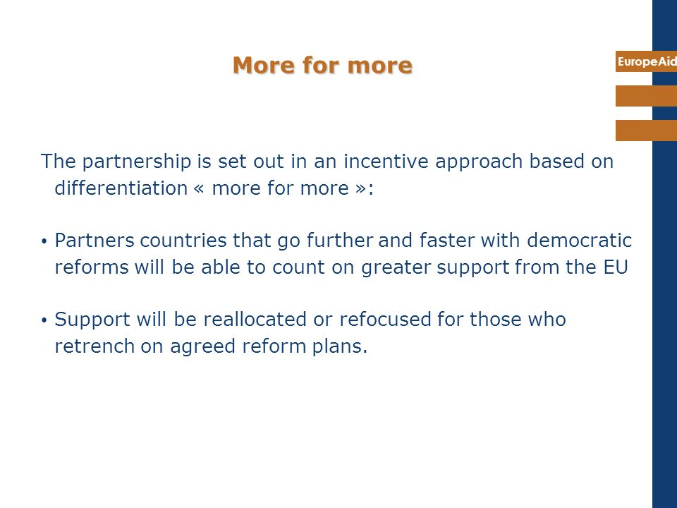 More for more The partnership is set out in an incentive approach based on differentiation « more for more »: