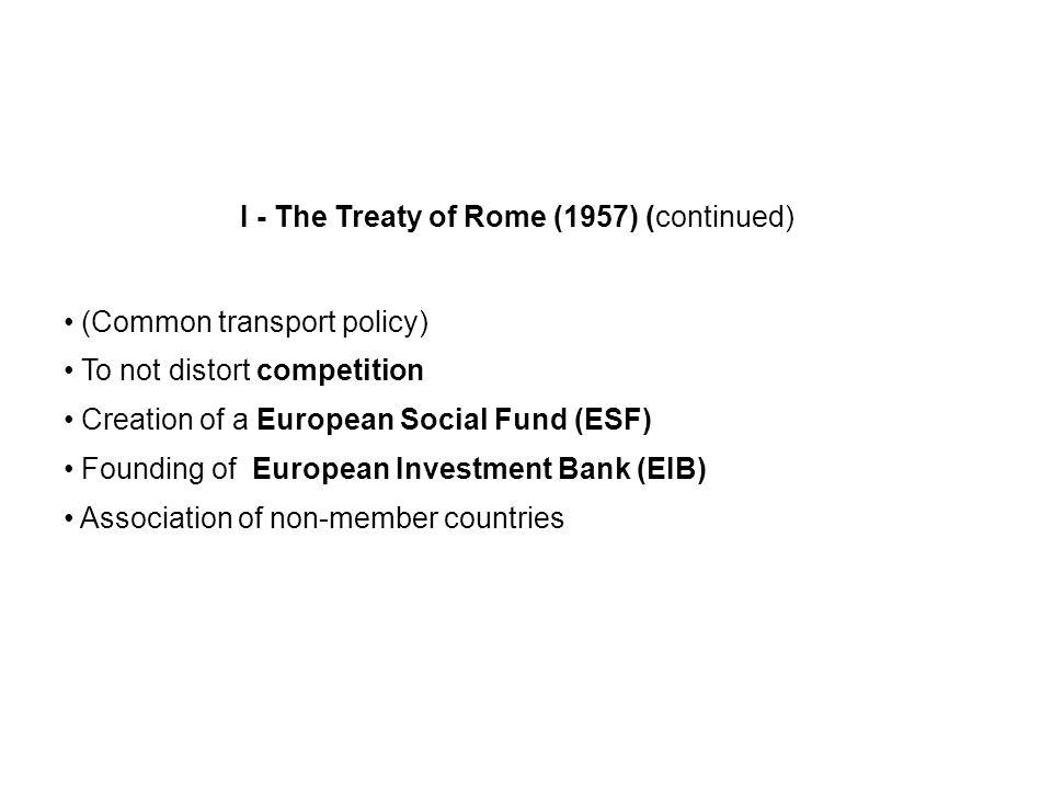 I - The Treaty of Rome (1957) (continued)