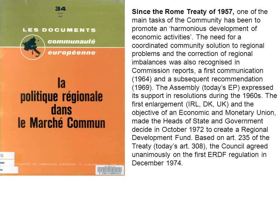 Since the Rome Treaty of 1957, one of the main tasks of the Community has been to promote an 'harmonious development of economic activities'.