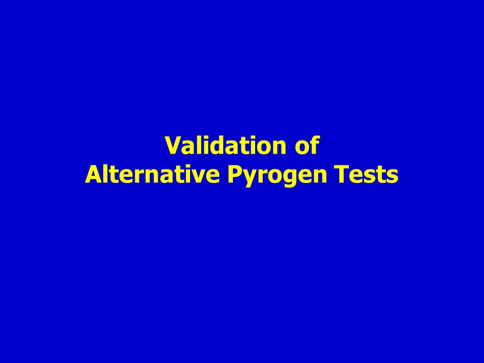 Validation of Alternative Pyrogen Tests
