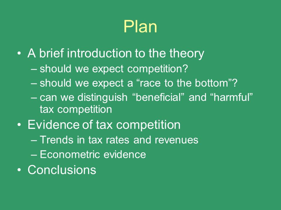 Plan A brief introduction to the theory Evidence of tax competition