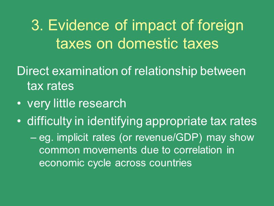 3. Evidence of impact of foreign taxes on domestic taxes