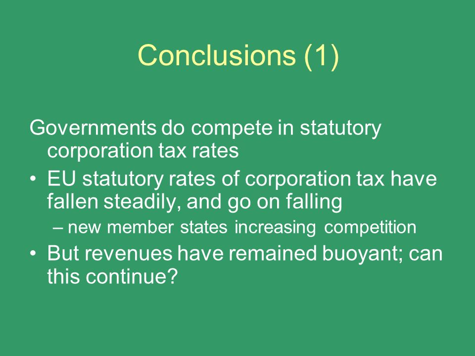 Conclusions (1) Governments do compete in statutory corporation tax rates.