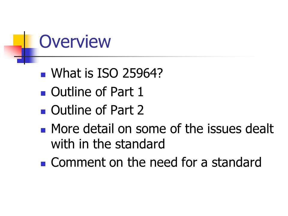 Overview What is ISO 25964 Outline of Part 1 Outline of Part 2