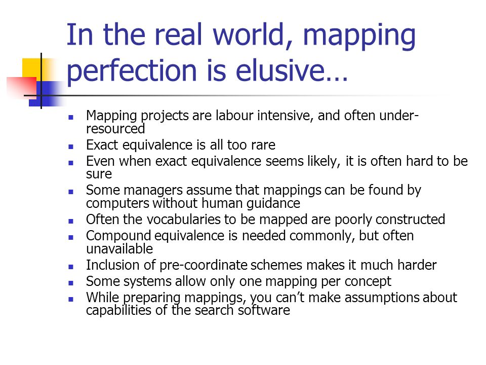In the real world, mapping perfection is elusive…