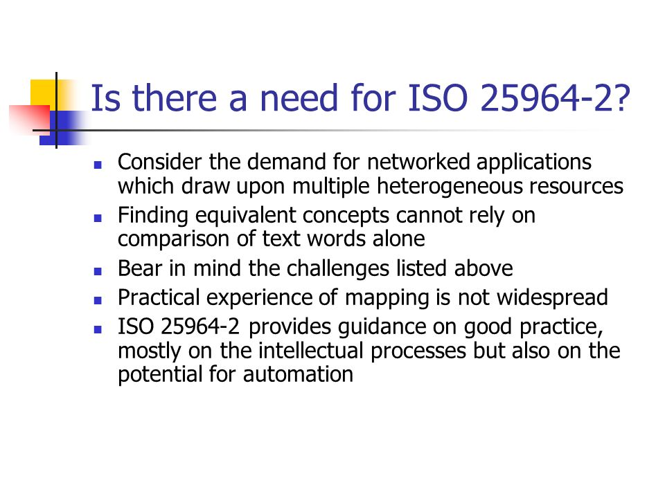 Is there a need for ISO 25964-2 Consider the demand for networked applications which draw upon multiple heterogeneous resources.