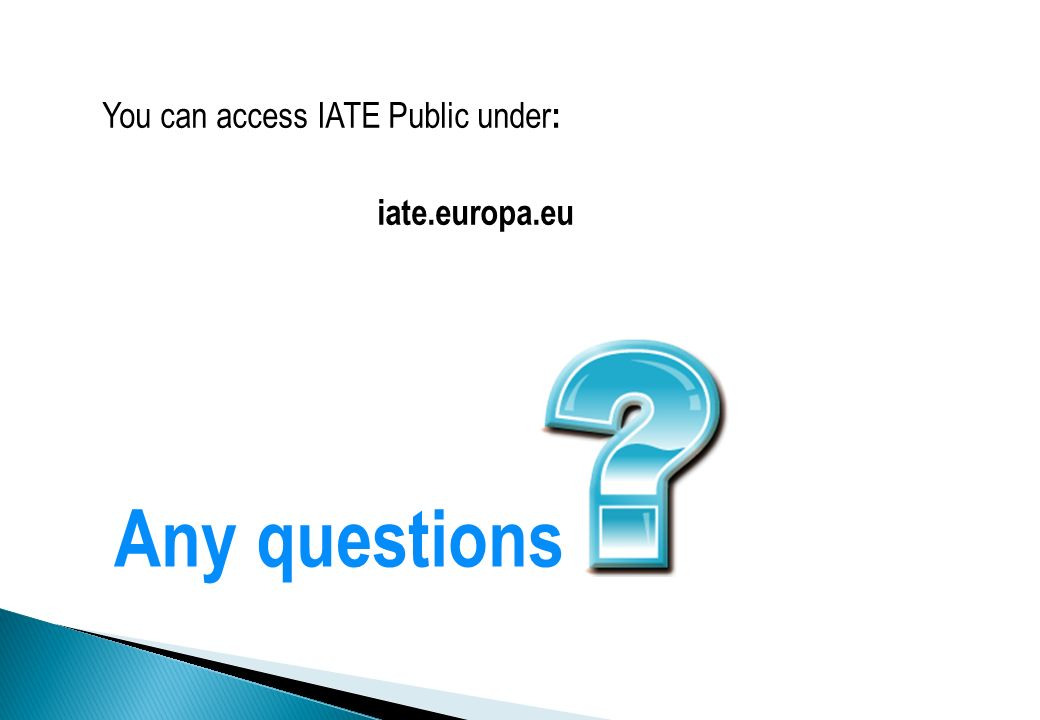 You can access IATE Public under: iate.europa.eu