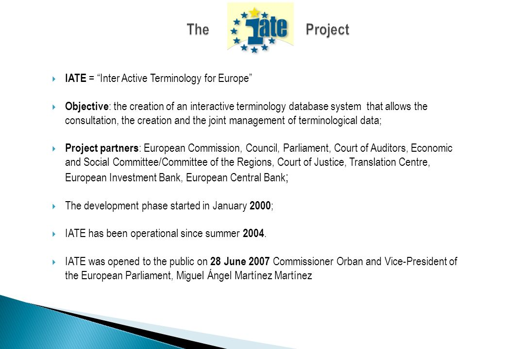 The Project IATE = Inter Active Terminology for Europe
