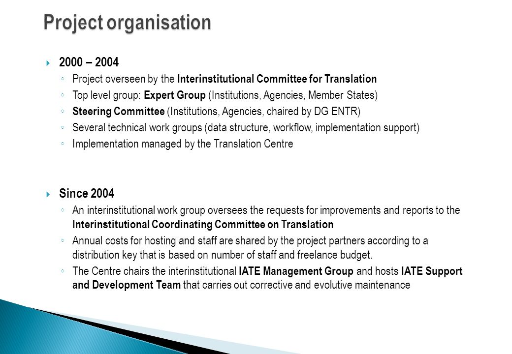 Project organisation 2000 – 2004 Since 2004