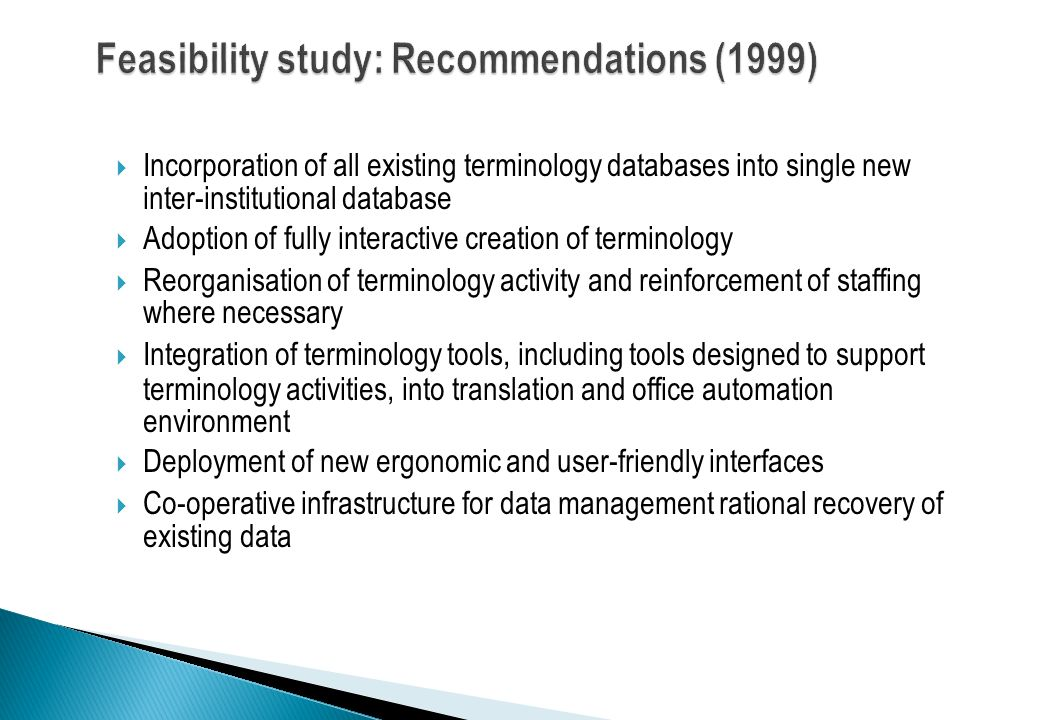 Feasibility study: Recommendations (1999)