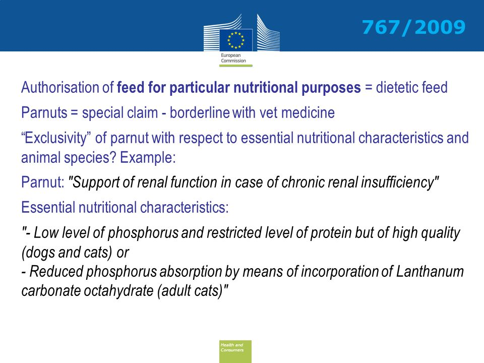 767/2009 Authorisation of feed for particular nutritional purposes = dietetic feed. Parnuts = special claim - borderline with vet medicine.