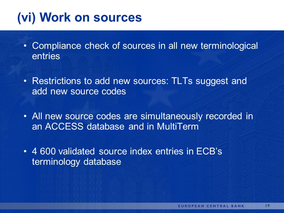 (vi) Work on sources Compliance check of sources in all new terminological entries.