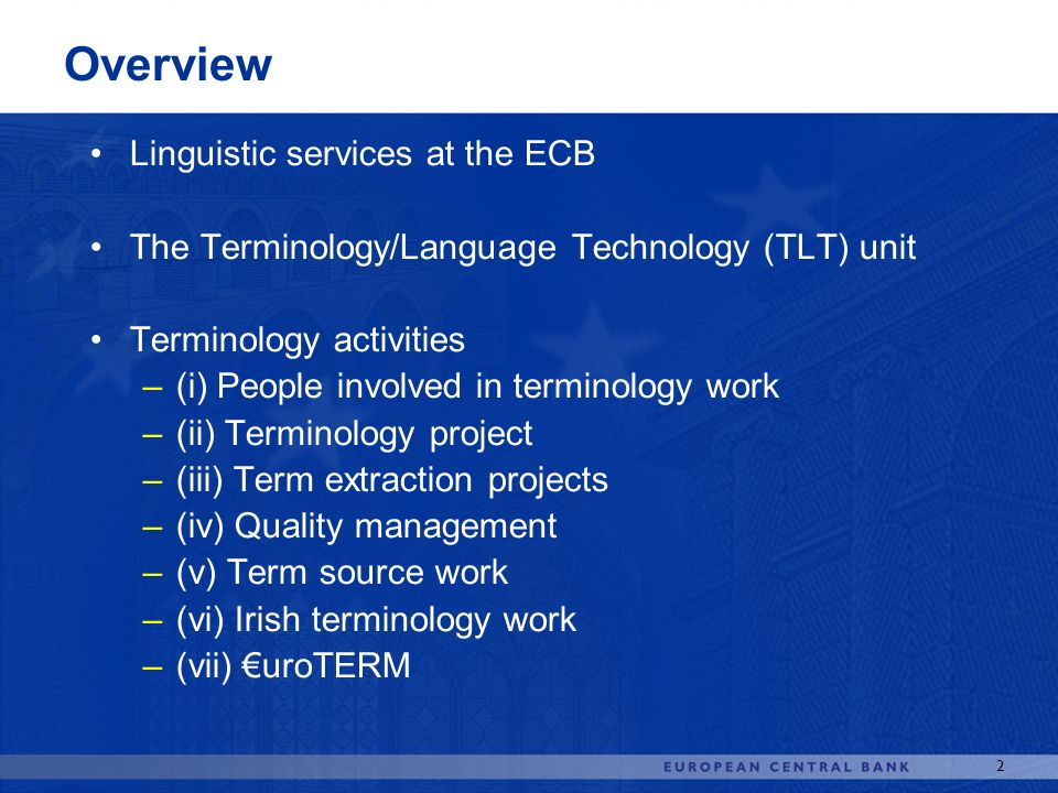 Overview Linguistic services at the ECB