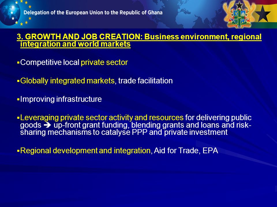 3. GROWTH AND JOB CREATION: Business environment, regional integration and world markets