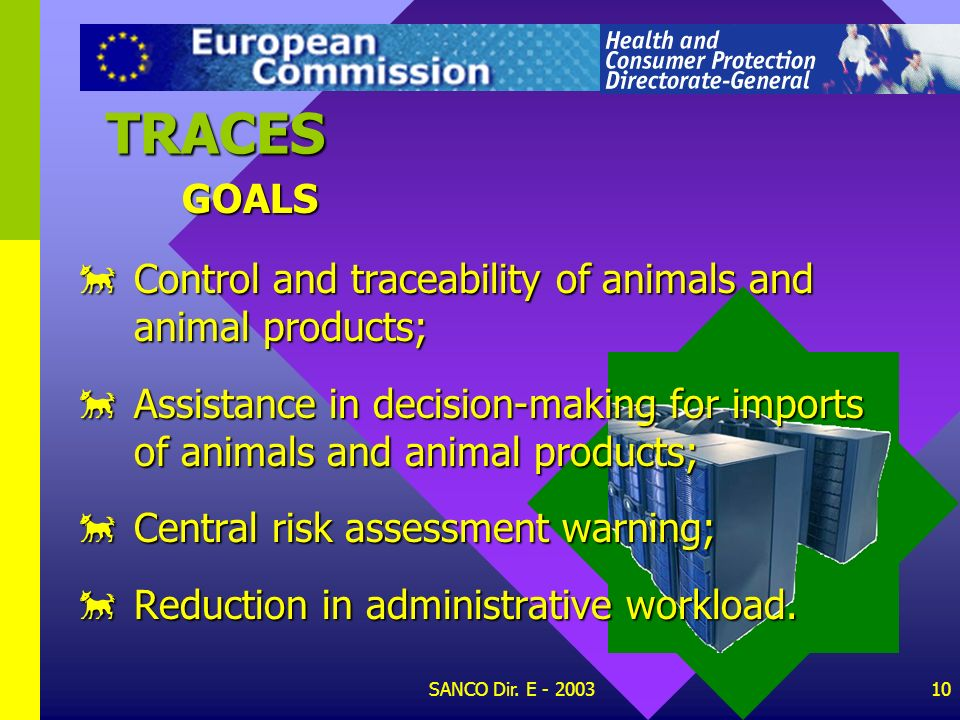 TRACES GOALS Control and traceability of animals and animal products;