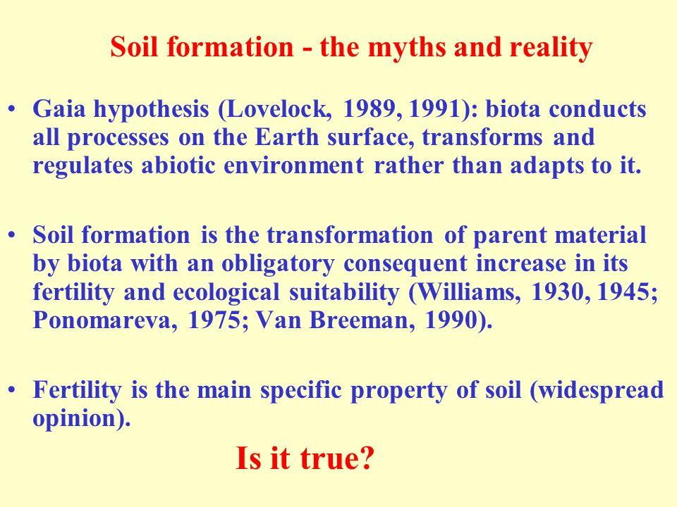 Soil formation - the myths and reality