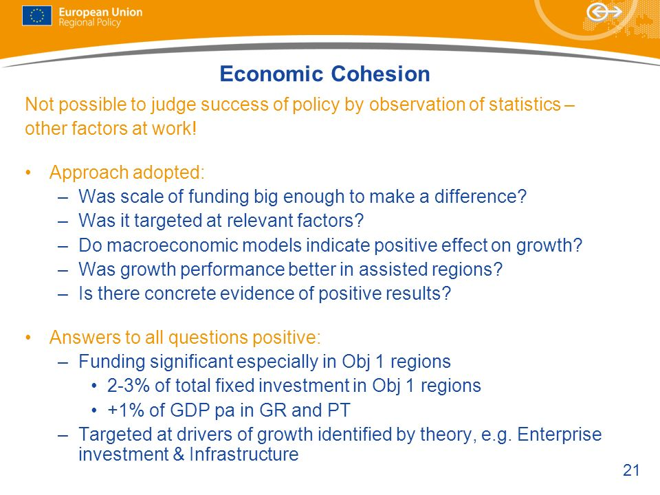 Economic Cohesion Not possible to judge success of policy by observation of statistics – other factors at work!