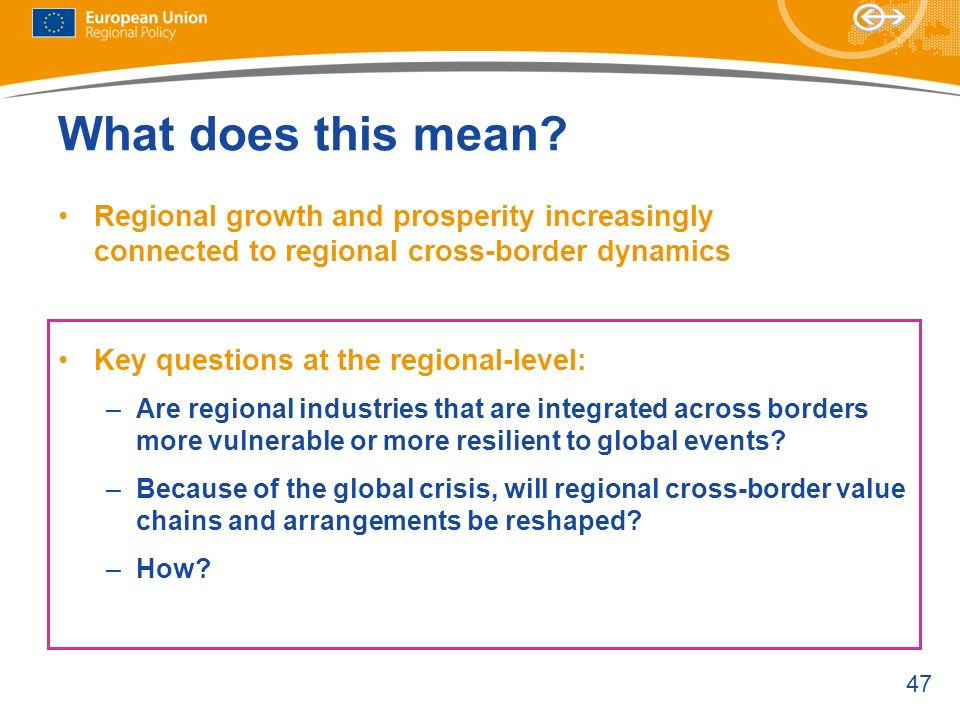 What does this mean Regional growth and prosperity increasingly connected to regional cross-border dynamics.