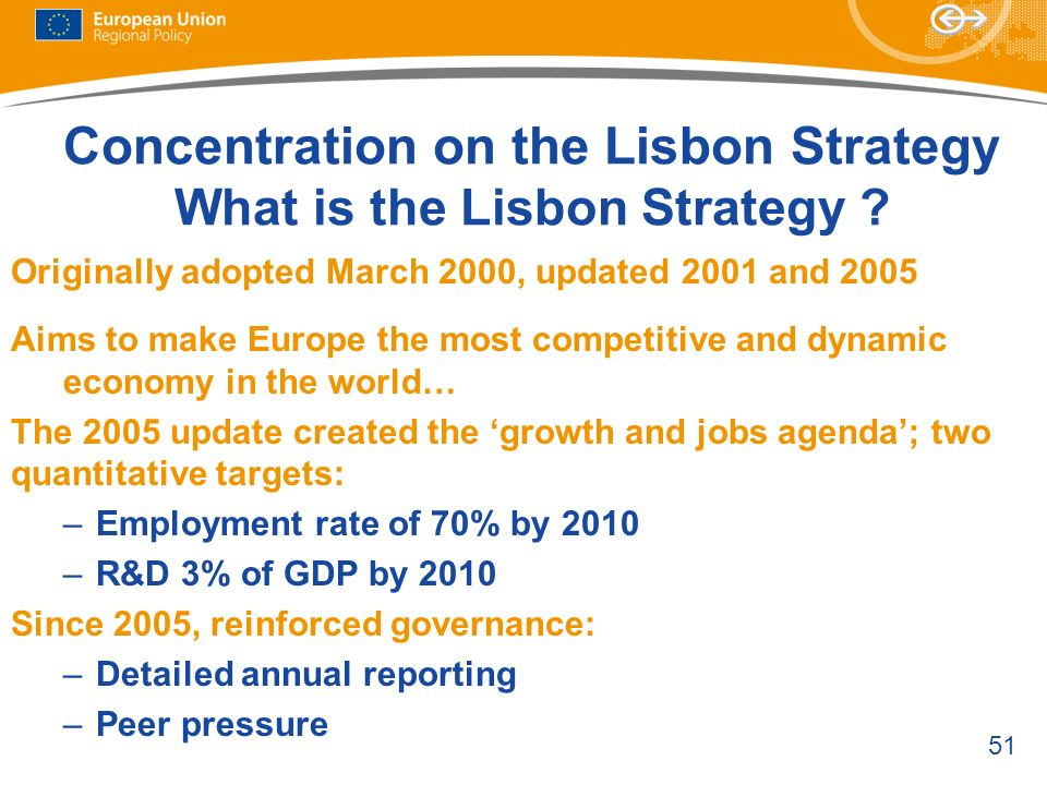 Concentration on the Lisbon Strategy What is the Lisbon Strategy
