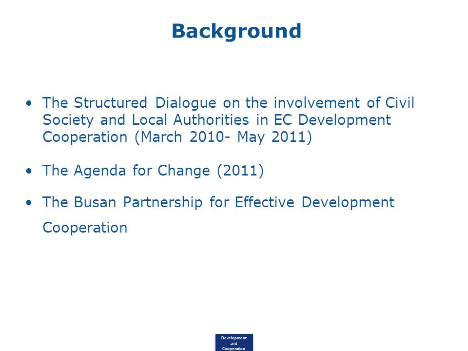 Background The Structured Dialogue on the involvement of Civil Society and Local Authorities in EC Development Cooperation (March 2010- May 2011)