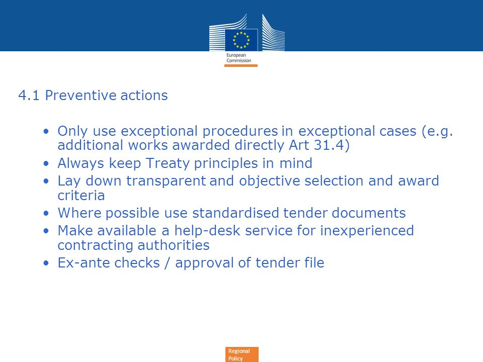 4.1 Preventive actions Only use exceptional procedures in exceptional cases (e.g. additional works awarded directly Art 31.4)