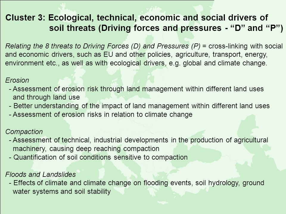 Cluster 3: Ecological, technical, economic and social drivers of soil threats (Driving forces and pressures - D and P )