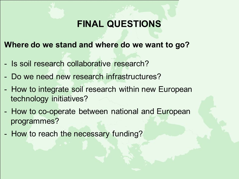 FINAL QUESTIONS Where do we stand and where do we want to go