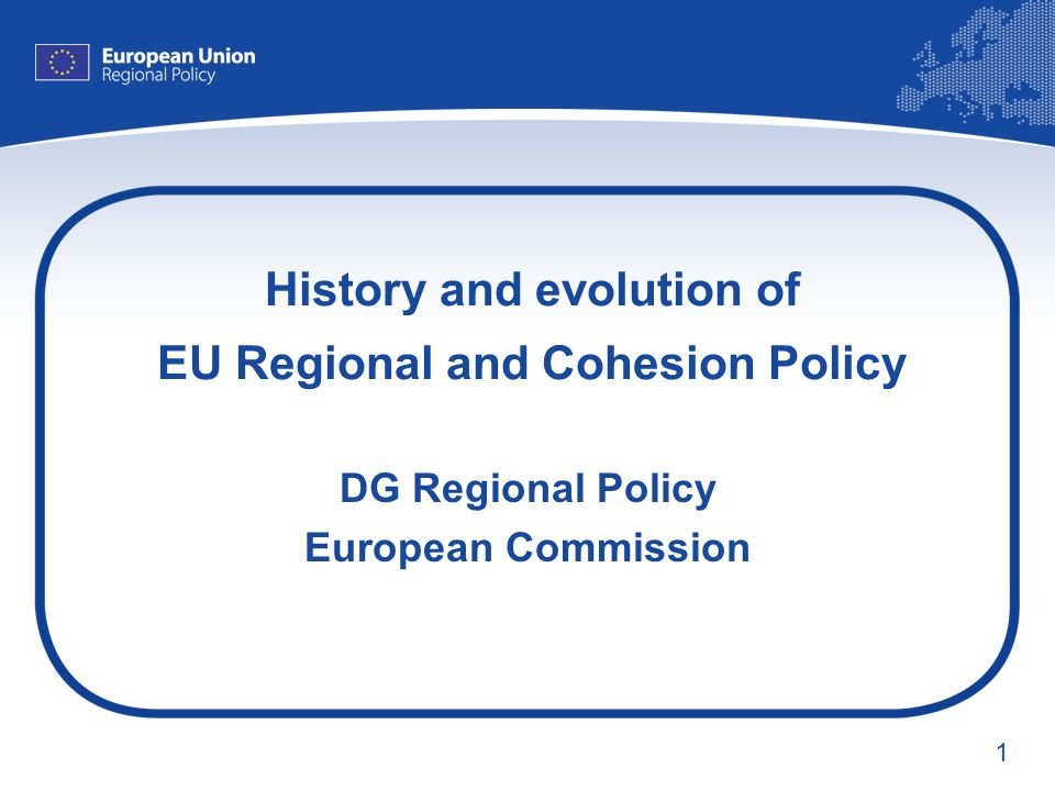 History and evolution of EU Regional and Cohesion Policy