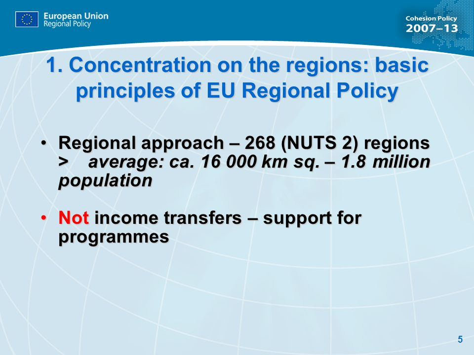 1. Concentration on the regions: basic principles of EU Regional Policy