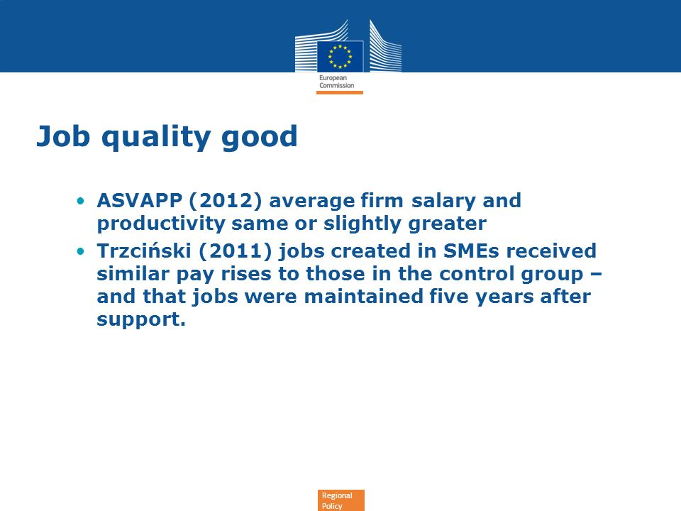 Job quality good ASVAPP (2012) average firm salary and productivity same or slightly greater.