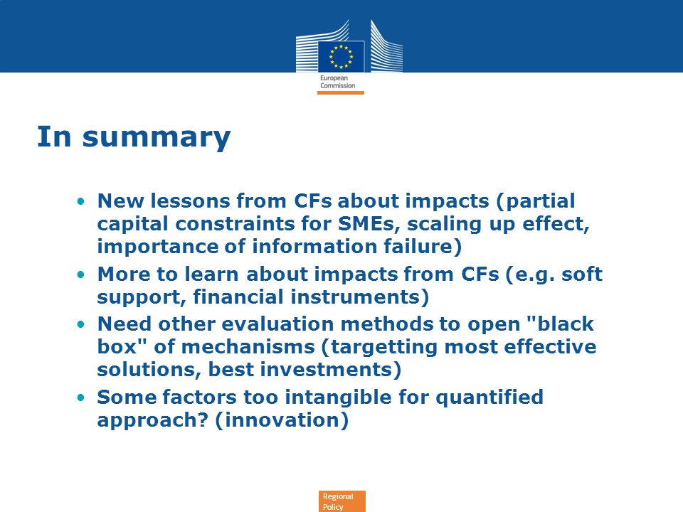 In summary New lessons from CFs about impacts (partial capital constraints for SMEs, scaling up effect, importance of information failure)