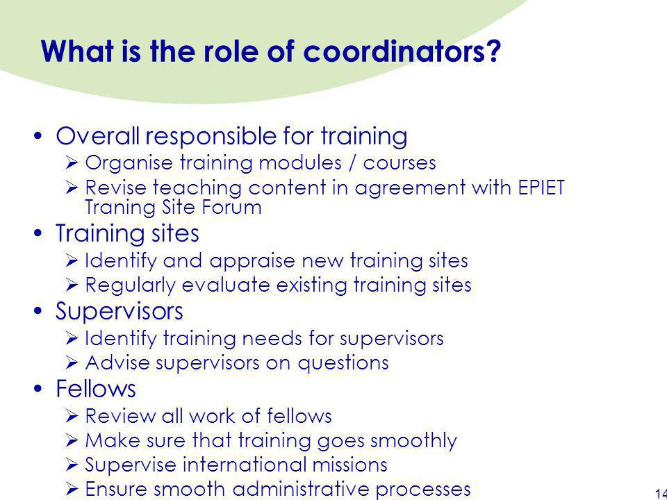 What is the role of coordinators