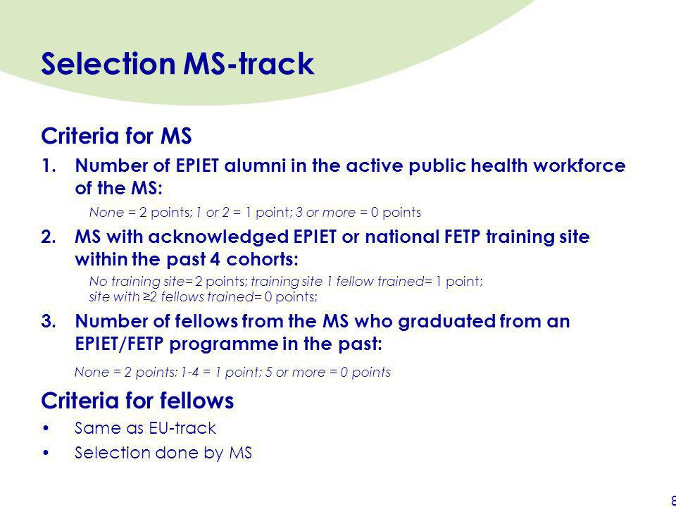 Selection MS-track Criteria for MS Criteria for fellows