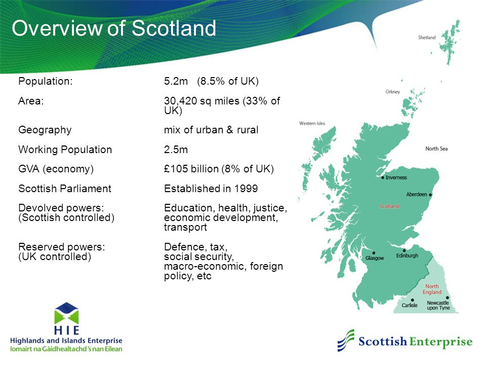 Overview of Scotland Population: 5.2m (8.5% of UK)