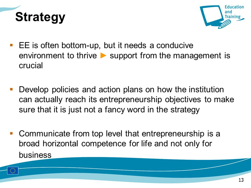Strategy EE is often bottom-up, but it needs a conducive environment to thrive ► support from the management is crucial.
