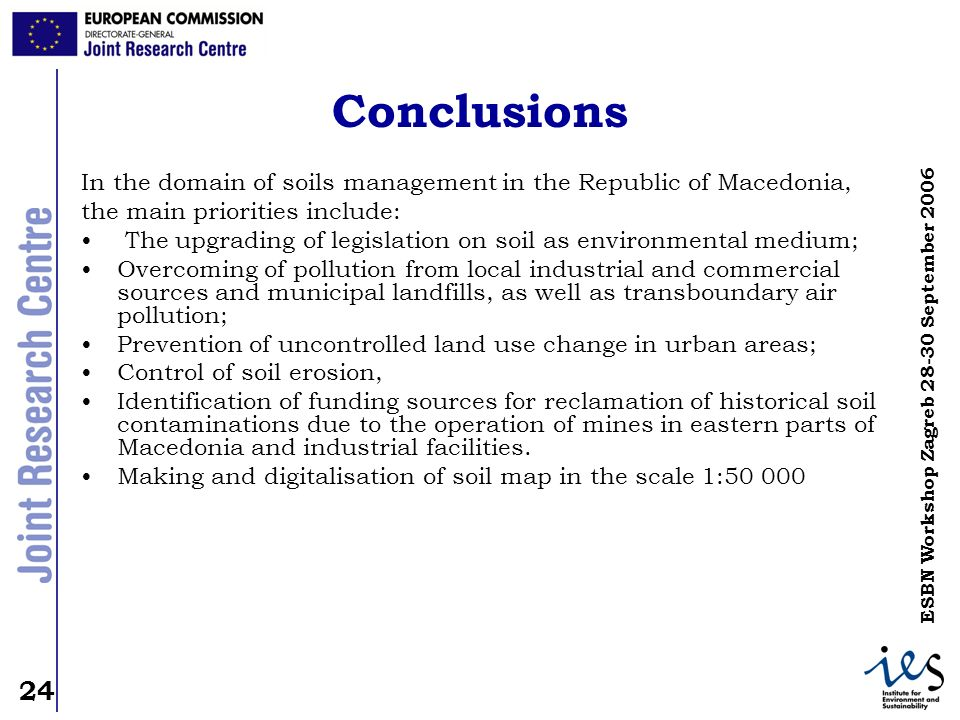 Conclusions In the domain of soils management in the Republic of Macedonia, the main priorities include: