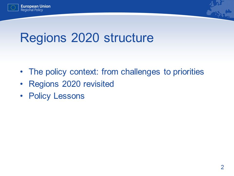 Regions 2020 structure The policy context: from challenges to priorities.